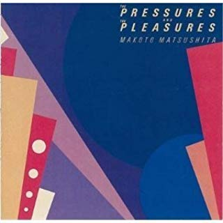 松下誠 Pressures And Pleasures